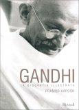 Gandhi - La Biografia Illustrata - Libro