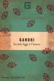 Gandhi - La Mia Legge è l'Amore — Libro