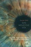 Gas Molecole Vita — Libro