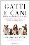 Gatti e Cani, anche loro sono Persone!  - Libro