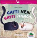 Gatti Neri Gatti Bianchi  - Libro