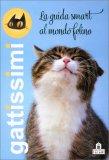 Gattissimi - La Guida Smart al Mondo Felino - Libro