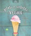 Gelati e Sorbetti Vegan - Libro
