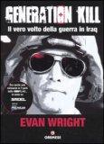 GENERATION KILL Il vero volto della guerra in Iraq di Evan Wright