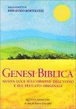 GENESI BIBLICA Svelati i misteri dell'origine dell'uomo e del peccato originale di Don Guido Bortoluzzi