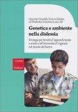 Genetica e Ambiente nella Dislessia — Libro