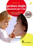 Genitore Single, Istruzioni per L'uso