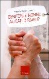 Genitori e Nonni: Alleati o Rivali?  - Libro