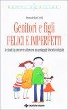 Genitori e Figli, Felici e Imperfetti - Libro