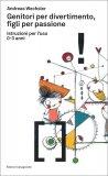 Genitori per Divertimento, Figli per Passione — Libro
