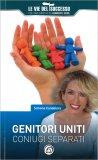 Genitori Uniti - Coniugi Separati - Libro