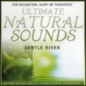 Ultimate Natural Sounds - Gentle River  - CD