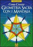 Come Creare Geometria Sacra con i Mandala