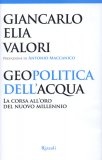 GEOPOLITICA DELL'ACQUA La corsa all'oro del nuovo millenio di Giancarlo Elia Valori