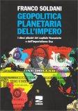 GEOPOLITICA PLANETARIA DELL'IMPERO I dieci pilastri del capitale finanziario dell'imperialismo Usa di Franco Soldani