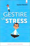 GESTIRE LO STRESS di Agnese Mariotti