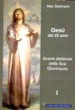 Gesù dai 22 Anni Vol.1
