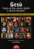 Gesù, Figlio di Dio, Ebreo Ribelle o Ultimo Faraone?   - Libro