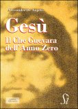 Gesù, il Che Guevara dell'Anno Zero  - Libro