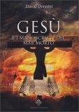 Gesù e i Manoscritti del Mar Morto