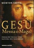 Gesù Messia o Mago?