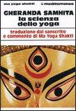 Gheranda Samhita la Scienza dello Yoga