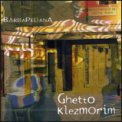 Ghetto Klezmorim  - CD
