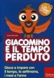 Giacomino e il Tempo Perduto + CD-Rom