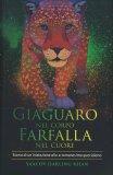 Giaguaro nel Corpo, Farfalla nel Cuore — Libro