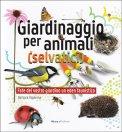 Giardinaggio per Animali (Selvatici) - Libro
