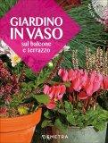 Giardini in Vaso sul Balcone e Terrazzo - Libro