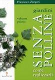 Giardini senza Polline - Volume Primo  - Libro