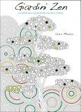 Giardini Zen - 60 Disegni da Colorare per Vincere lo Stress - Libro