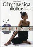 Ginnastica Dolce + DVD
