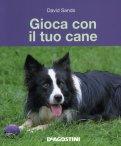Gioca con il Tuo Cane