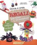 Gioca e Crea Regali per Tutte le Occasioni  - Libro