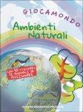 Giocamondo - Ambienti Naturali  - Libro