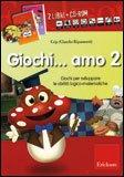 Giochi...amo Vol. 2 - Libro + CD Rom