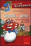 Giochi... Amo - Libro + CD Rom