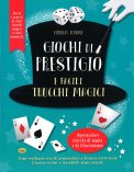 Giochi di Prestigio e facili Trucchi Magici - Libro