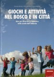Giochi e Attività nel Bosco e in Città  - Libro