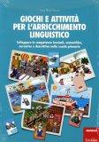 Giochi e Attività per l'Arricchimento Linguistico  - Libro