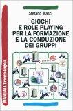 Giochi e Role Playing per la Formazione e la Conduzione dei Gruppi - Libro
