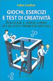 Giochi, Esercizi e Test di Creatività - Libro