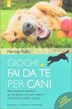 Giochi Fai da Te per Cani - Libro