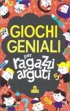 Giochi Geniali per Ragazzi Arguti - Libro