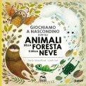Giochiamo a Nascondino con gli Animali della Foresta e della Neve - Libro