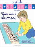 Gioco con i Numeri - I Piccoli Montessori - Libro