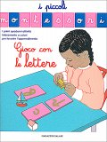 Gioco con le Lettere - I Piccoli Montessori - Libro