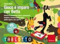 Gioco e Imparo con Betta - Schede per Tablotto (4-6 anni)